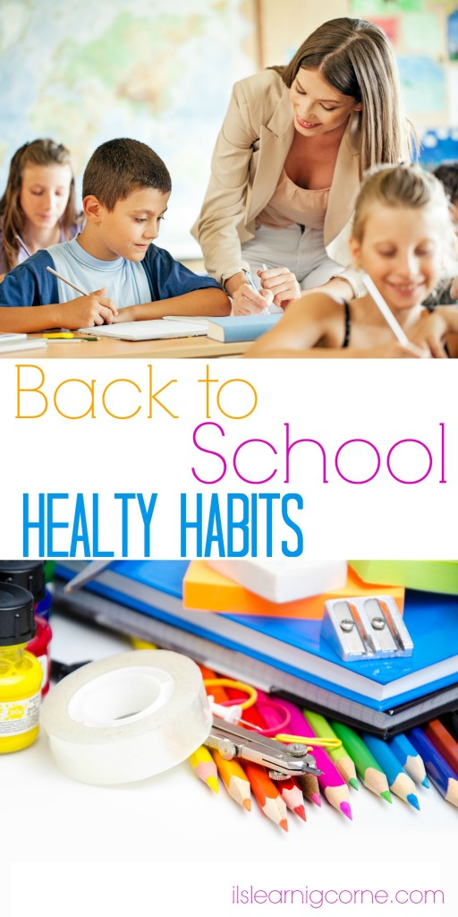 Back to School: Healthy Habits for Children | ilslearningcorner.com #backtoschool