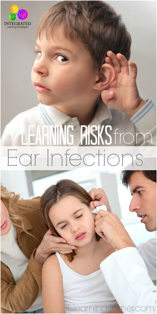 Development and Learning Risks that may come from Child Ear Infections | ilslearningcorner.com #earinfections