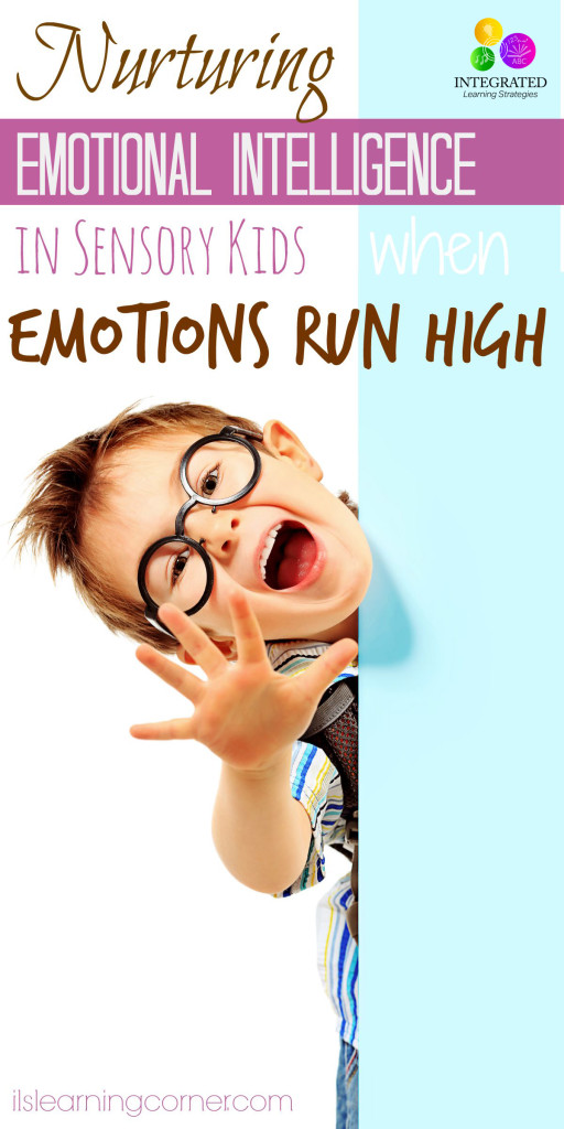 Nurturing Emotional Intelligence in Sensory Sensitive Children when Emotions Run High | ilslearningcorner.com #kidsemotions #anxiety