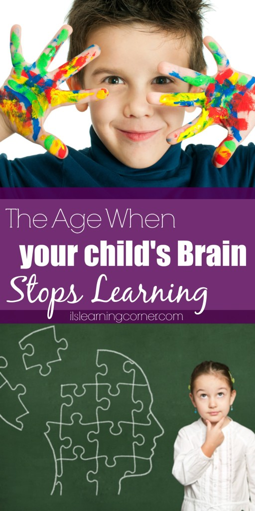 The Age When Your Child's Brain Stops Learning | ilslearningcorner.com #parenting #classroom