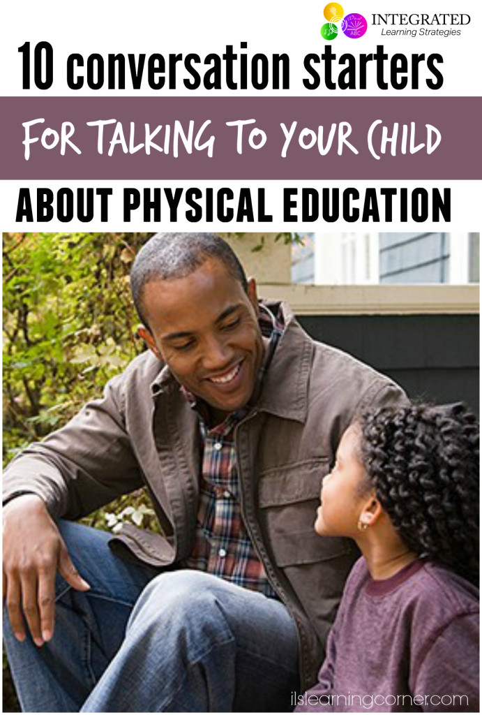 10 conversation starters for talking to your child about physical education | ilslearningcorner.com